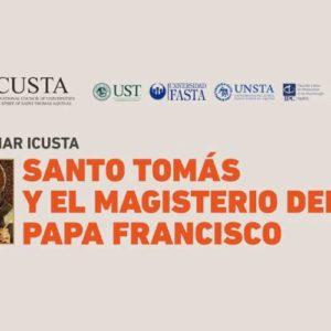 Webinar ICUSTA - Santo Tomás y el Magisterio del Papa Francisco